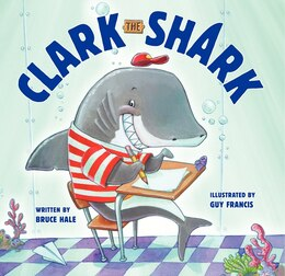 Book Clark The Shark by Bruce Hale