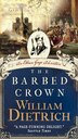 The Barbed Crown: An Ethan Gage Adventure by William Dietrich
