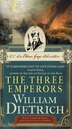 The Three Emperors: An Ethan Gage Adventure by William Dietrich