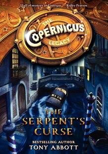 The Copernicus Legacy: The Serpent's Curse: The Serpent's Curse