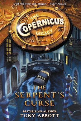 Book The Copernicus Legacy: The Serpent's Curse: The Serpent's Curse by TONY ABBOTT