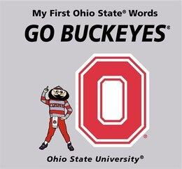 Book My First Ohio State Words Go Buckeyes by Connie Mcnamara