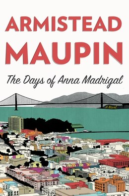 Book The Days Of Anna Madrigal: A Novel by Armistead Maupin