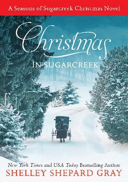Book Christmas In Sugarcreek: A Seasons Of Sugarcreek Christmas Novel by Shelley Shepard Gray