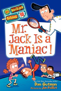 Book My Weirder School #10: Mr. Jack Is a Maniac!: Mr. Jack Is A Maniac! by Dan Gutman