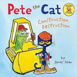 Book Pete The Cat: Construction Destruction: Construction Destruction by James Dean