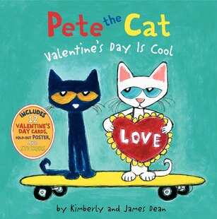 Pete The Cat: Valentine's Day Is Cool: Valentine's Day Is Cool