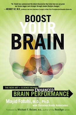Book Boost Your Brain: The New Art And Science Behind Enhanced Brain Performance by Majid Fotuhi