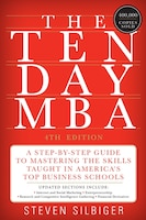 The Ten-Day MBA 4th Ed.: A Step-by-step Guide To Mastering The Skills Taught In America's Top…