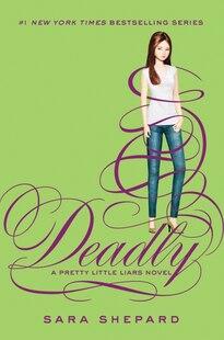 Pretty Little Liars #14: Deadly: Deadly