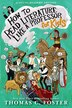How To Read Literature Like A Professor: For Kids: For Kids by Thomas C. Foster