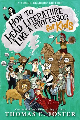 Book How To Read Literature Like A Professor: For Kids: For Kids by Thomas C. Foster