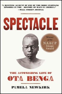 Book Spectacle: The Astonishing Life of Ota Benga by Pamela Newkirk