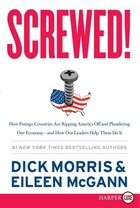 Screwed!: How Foreign Countries Are Ripping America Off And Plundering Our Economy--and How Our…