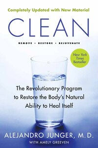 Clean -- Expanded Edition: The Revolutionary Program to Restore the Body's Natural Ability to Heal…