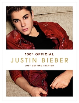 Book Justin Bieber: Just Getting Started: Just Getting Started by Justin Bieber