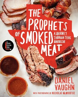Book The Prophets Of Smoked Meat: A Journey Through Texas Barbecue by Daniel Vaughn