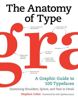 Book The Anatomy Of Type: A Graphic Guide To 100 Typefaces by Stephen Coles