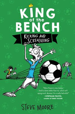 Book King Of The Bench: Kicking And Screaming by Steve Moore
