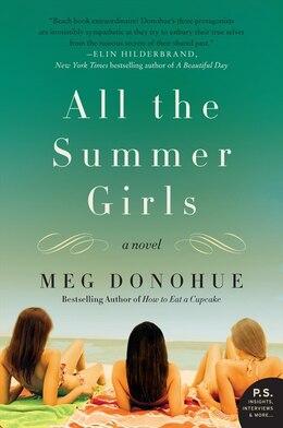 Book All The Summer Girls: A Novel by Meg Donohue
