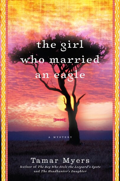 The Girl Who Married An Eagle: A Mystery by Tamar Myers
