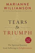 Tears to Triumph: The Spiritual Journey from Suffering to Enlightenment