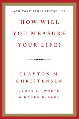 Book How Will You Measure Your Life? by Clayton M. Christensen