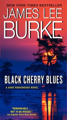 Book Black Cherry Blues: A Dave Robicheaux Novel by James L. Burke