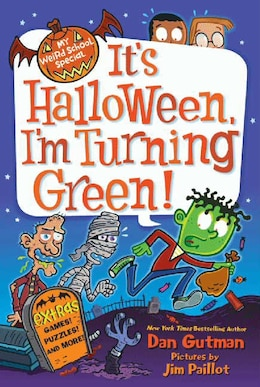 Book My Weird School Special: It's Halloween, I'm Turning Green!: It's Halloween, I'm Turning Green by Dan Gutman