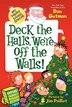 My Weird School Special: Deck the Halls, We're Off the Walls!: Deck The Halls, We're Off The Walls! by Dan Gutman