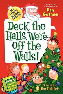 Book My Weird School Special: Deck the Halls, We're Off the Walls!: Deck The Halls, We're Off The Walls! by Dan Gutman