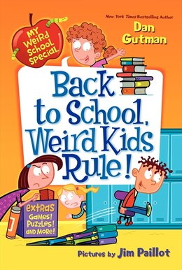 Book My Weird School Special: Back to School, Weird Kids Rule!: Back To School, Weird Kids Rule! by Dan Gutman