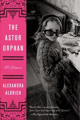 Book The Astor Orphan: A Memoir by Alexandra Aldrich