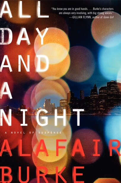 All Day And A Night: A Novel Of Suspense by Alafair Burke