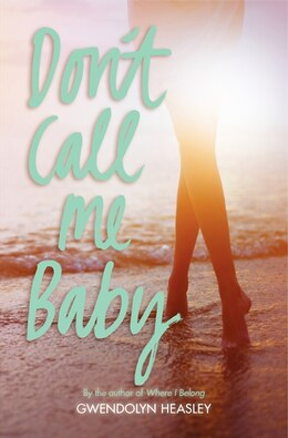 Book Don't Call Me Baby by Gwendolyn Heasley
