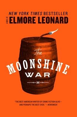 Book The Moonshine War: A Novel by Elmore Leonard