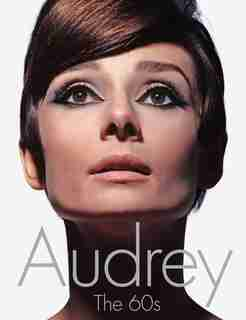 Audrey: The 60s: The 60s by David Wills
