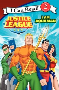 Justice League Classic: I Am Aquaman: I Am Aquaman