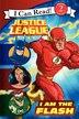 Justice League Classic: I Am The Flash: I Am The Flash by John Sazaklis