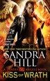 Kiss Of Wrath: A Deadly Angels Book by Sandra Hill