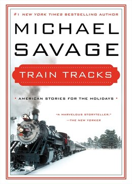 Book Train Tracks: Family Stories For The Holidays by Michael Savage