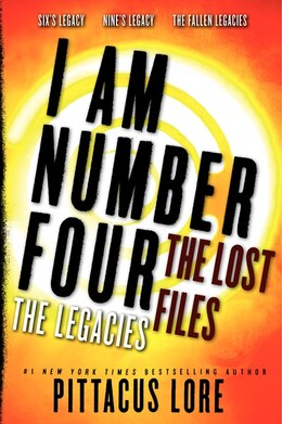 Book I Am Number Four: The Lost Files: The Legacies: The Lost Files Bindup by Pittacus Lore