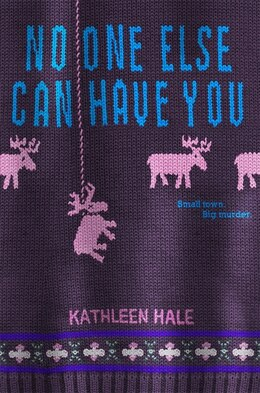 Book No One Else Can Have You by Kathleen Hale