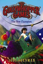 The Gollywhopper Games: The New Champion: The New Champion