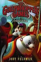 The Gollywhopper Games: Friend Or Foe: Friend Or Foe