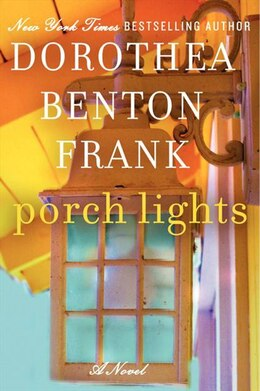 Book Porch Lights: A Novel by Dorothea Benton Frank
