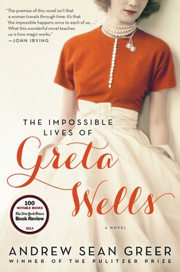 Book The Impossible Lives of Greta Wells: A Novel by Andrew Sean Greer