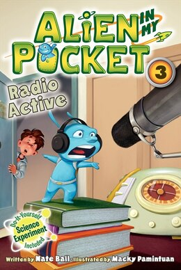 Book Alien In My Pocket #3: Radio Active: Radio Active by Nate Ball