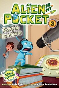 Alien In My Pocket #3: Radio Active: Radio Active