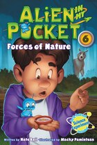 Alien in My Pocket #6: Forces of Nature: Forces Of Nature